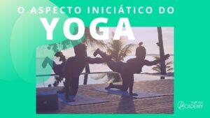 Aspecto iniciático do Yoga