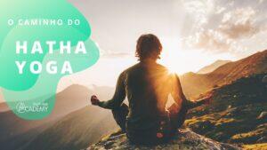 O caminho do Hatha Yoga
