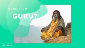 O que é um Guru