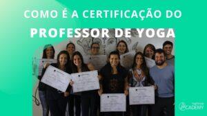 Como e a certificacao de Professor de Yoga