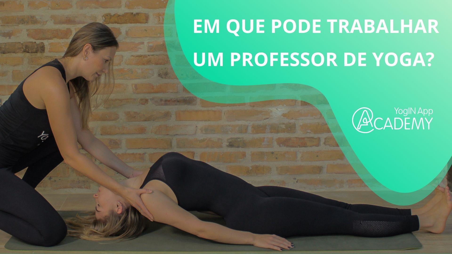 Em que pode trabalhar um professor de Yoga